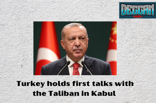 Turkey holds first talks with the Taliban in Kabul .Latestnews