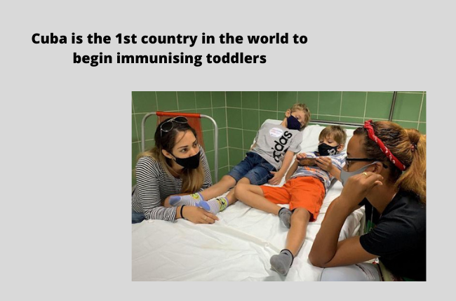 Cuba is the 1st country in the world to begin immunising toddlers
